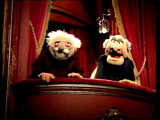 Statler and Waldorf two old guys in the balcony from The Muppet Show
