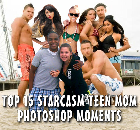 Top 15 Starcasm Teen Mom Photoshop Moments (Part 1 of 2)