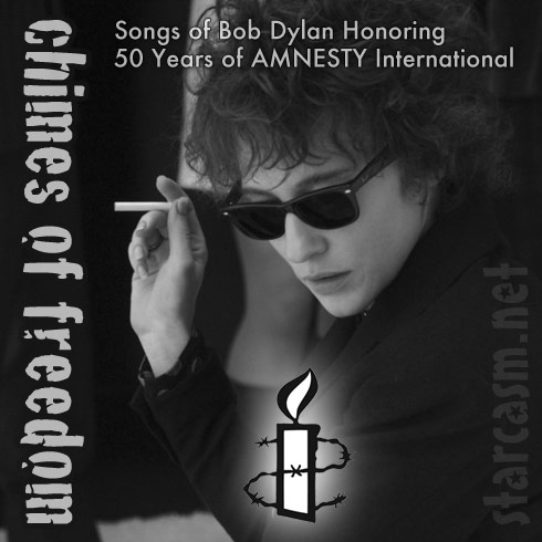 Chimes of Freedom Songs of Bob Dylan Honoring 50 years of Amnesty International