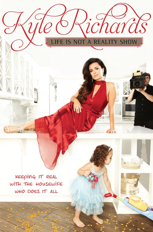 Kyle Richards Life Is Not A Reality Show book cover photo