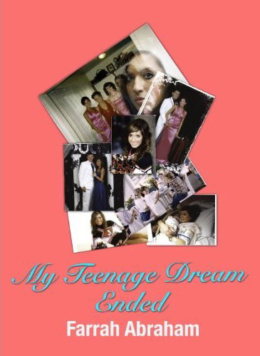 Original book cover for Farrah Abraham's memoir My Teenage Dream Ended