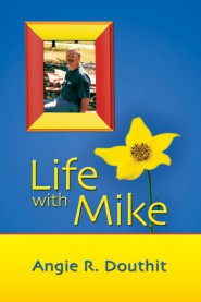 Angie Douthit Life With Mike book cover