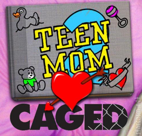 Teen Mom 2 loves Caged