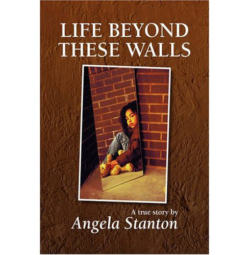 Angela Stanton's first book Life Beyond These Walls