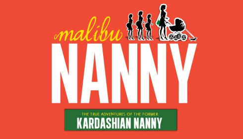 Malibu Nanny - The True Adventures of the Kardashian Nanny