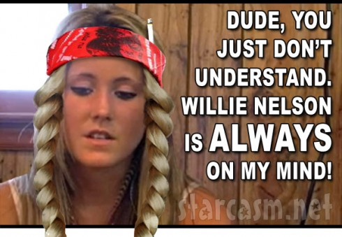 Teen Mom Jenelle Evans as Willie Nelson