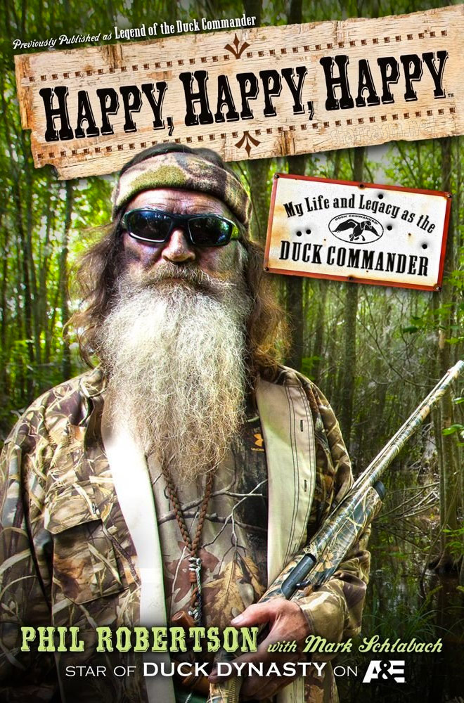 Duck Dynasty Phil Robertson book cover autobiography Happy Happy Happy