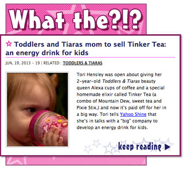 Toddlers and Tiaras mom to sell Tinker Tea energy drink for kids
