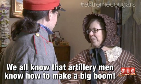 TLC Extreme Cougar Wives Jane Civil War reenactor artillery man knows how to make a big boom