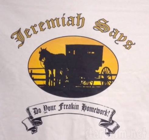 Breaking Amish Jeremiah Raber's Jeremiah says  Do your freakin homework t-shirt