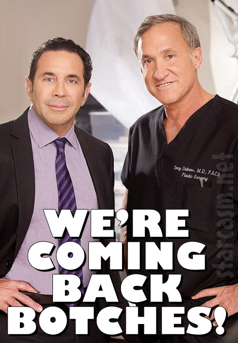 Botched Doctors Paul Nassif and Terry Dubrow Season 2 We're coming back botches!