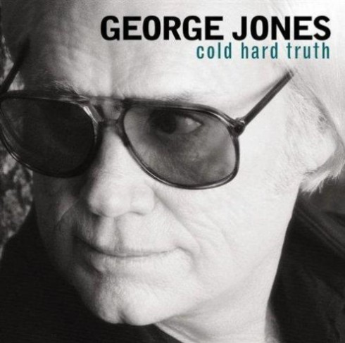 George Jones Cold Hard Truth