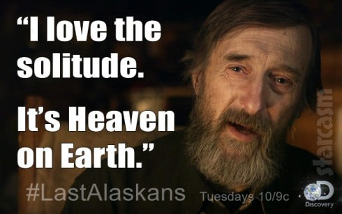 Bob Harte The Last Alaskans quote