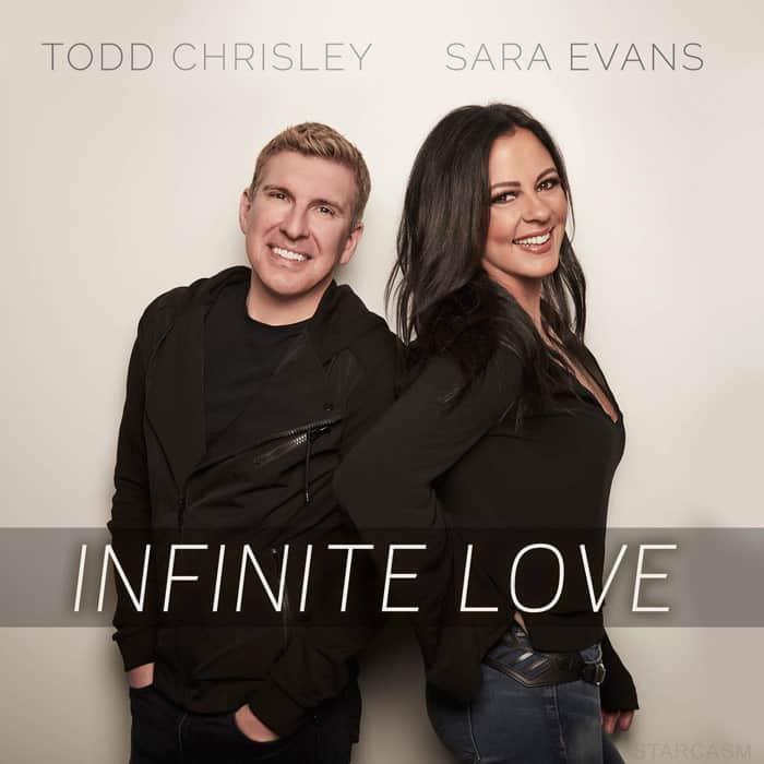 Todd Chrisley Sara Evans Infinite Love song