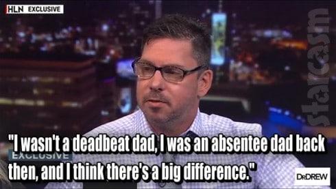 Matt Baier deadbeat dad quote on Dr. Drew