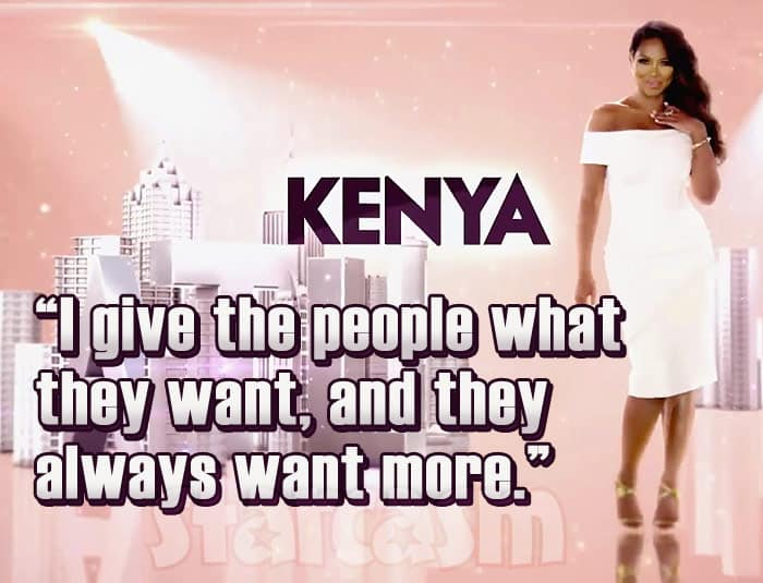 Kenya Moore tagline RHOA Season 9 I give the people what they want, and they always want more.