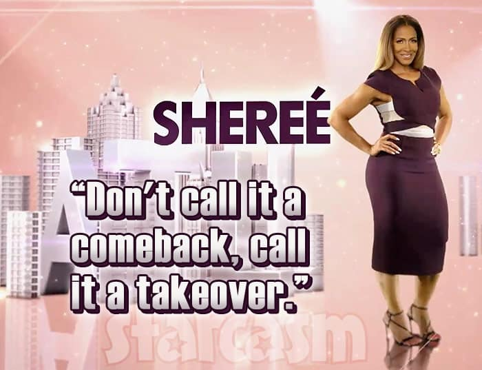 Sheree Whitfield tagline RHOA Season 9 Don't call it a comeback, call it a takeover.