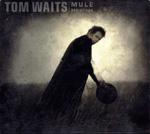 Tom Waits Mule Variations
