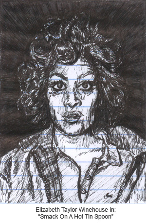 Amy Winehouse as Elizabeth Taylor in Smack on a Hot Tin Spoon