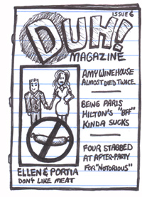 Duh Magazine Issue 6 with Ellen DeGeneres Portia de Rossi Amy Winehouse Paris Hilton Notorious Biggie Smalls
