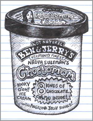 Ben and Jerrys Nadya Suleman ice cream flavor Choctomom