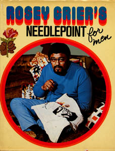 Rosey Grier's Needlepoint for Men