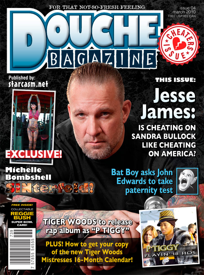 Douche Bagazine with Jesse James, Tiger Woods, John Edwards and more!