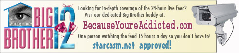Click for in depth coverage of the 24-hour Big Brother 12 live feed!