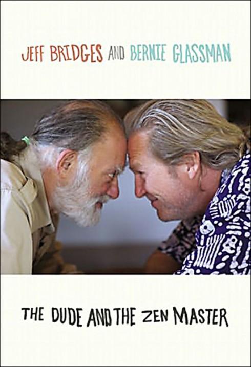Jeff Bridges The Dude and the Zen Master