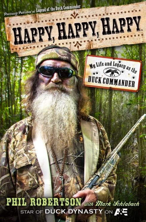 Duck Dynasty Phil Robertson book cover autobiography Happy Happy Happy