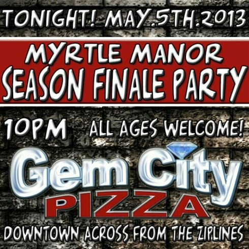 Welcome to Myrtle Manor finale party Gem City Pizza