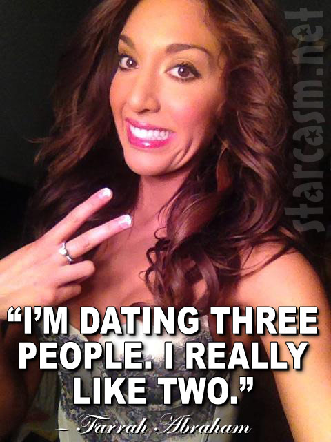 Farrah Abraham reveals she's dating three men, two of which she likes