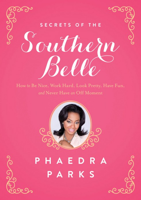 Phaedra Parks book Secrets of the Southern Belle: How to Be Nice, Work Hard, Look Pretty, Have Fun, and Never Have an Off Moment