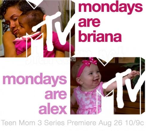 Teen Mom 3 Mondays are Briana Mondays are Alex
