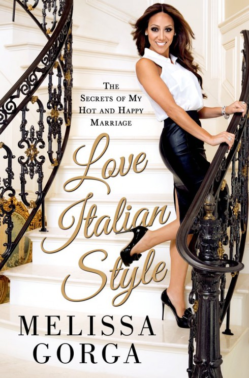 Melissa Gorga book Love Italian Style The Secrets of My Hot and Happy Marriage