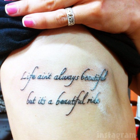 Big Tips Texas Morgan Gary Allan tattoo Life isn't always beautiful but it is a beautiful ride