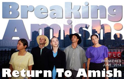 Breaking Amish Season 3 Return To Amish June 2014