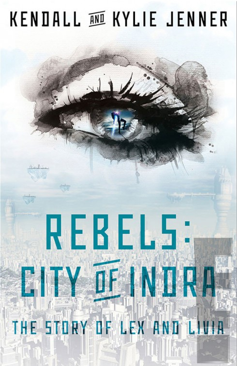 Rebels - City of Indra - Kendall and Kylie Jenner