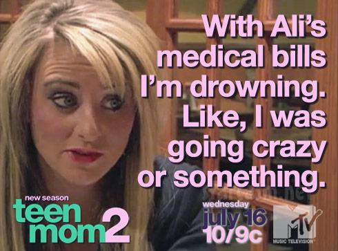 Leah Calvert Teen Mom 2 Season 5b quote With Ali's medical bills I'm drowning.