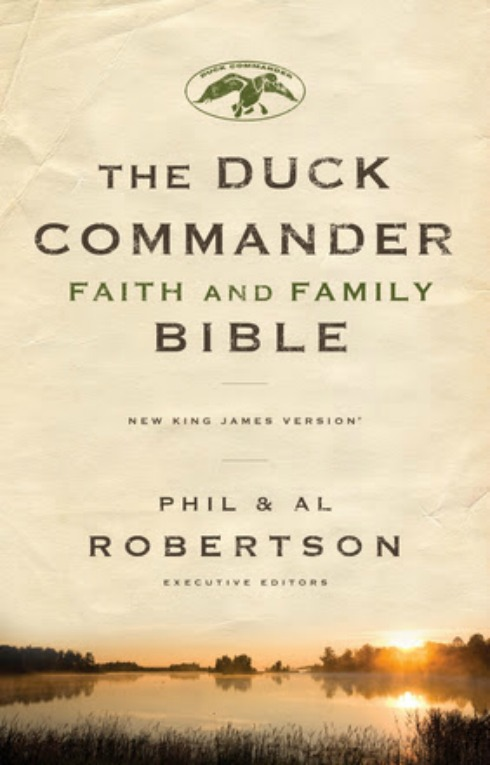 The Duck Commander Faith and Family Bible
