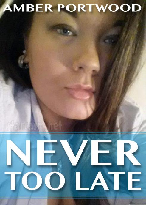 Teen Mom Amber Portwood Never Too Late book