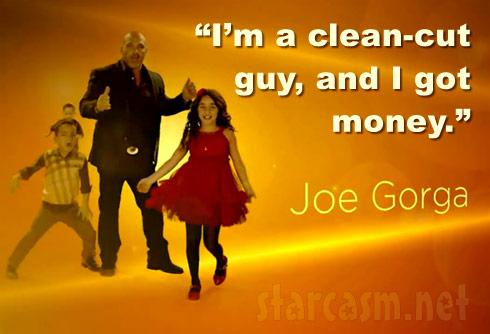 Joe Gorga RHONJ tagline I'm a clean-cut guy, and I got money.