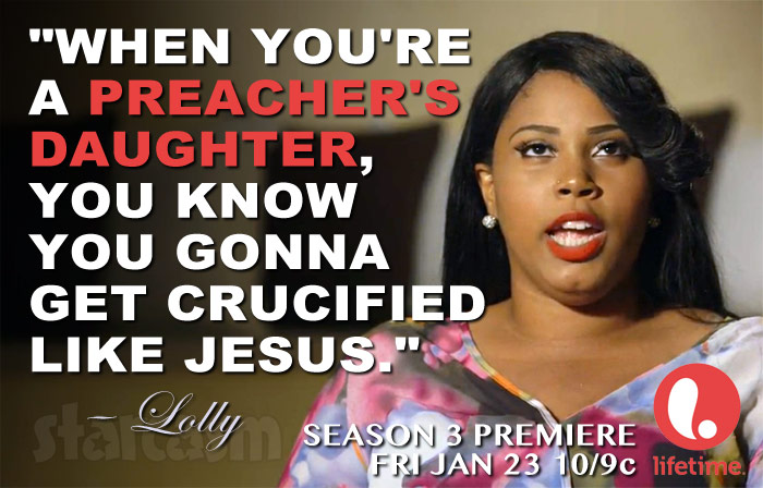 Preachers' Daughters Lolly quote Season 3 When you're a preacher's daughter you know you gonna get crucified like Jesus