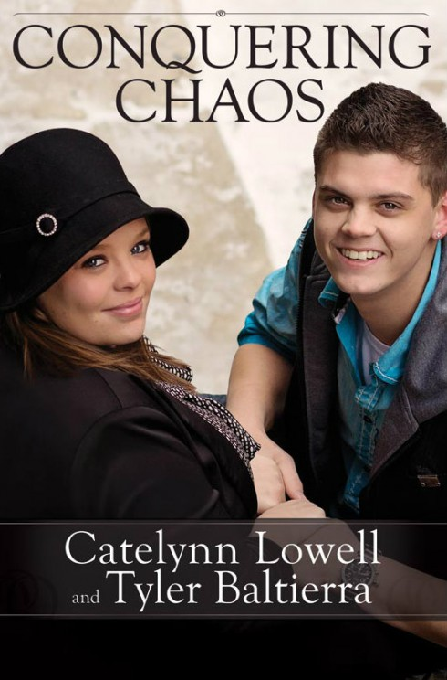 Conquering Chaos - Catelynn Lowell and Tyler Baltierra