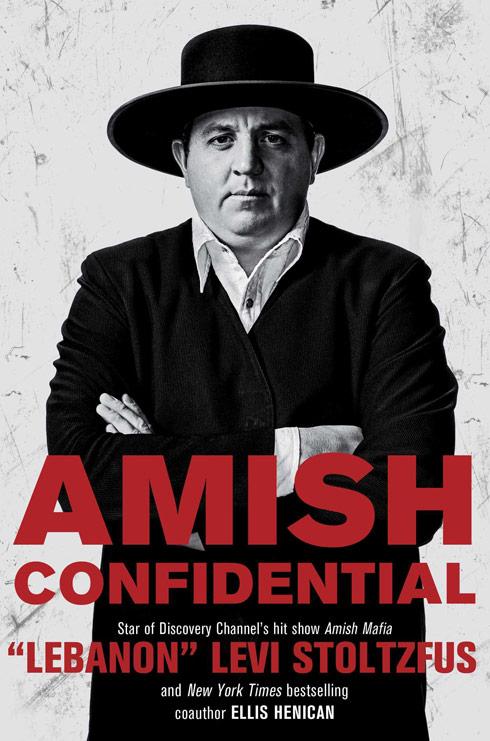Amish Mafia Lebanon Levi book Amish Confidential