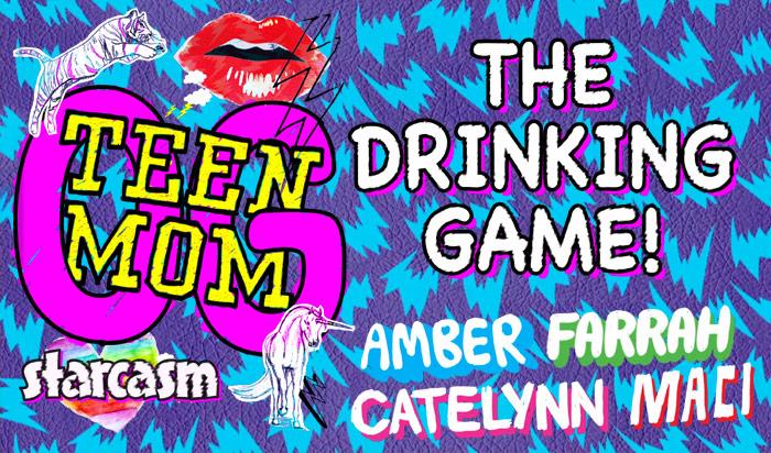 Teen Mom OG The Drinking Game