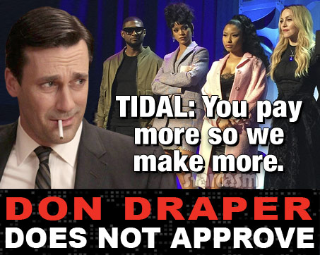Don Draper Does Not Approve Tidal app marketing campaign