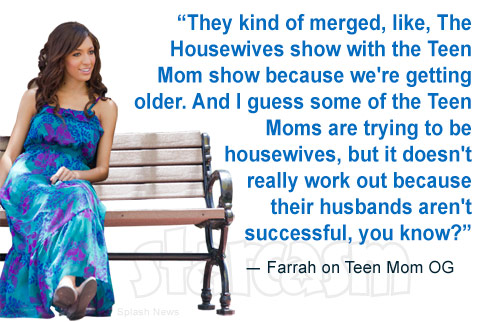 Farrah Abraham Teen Mom OG Real Housewives quote