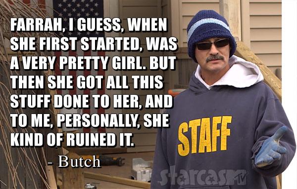 Butch Baltierra Farrah Abraham quote