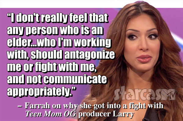 Farrah Abraham quote producer Larry fight